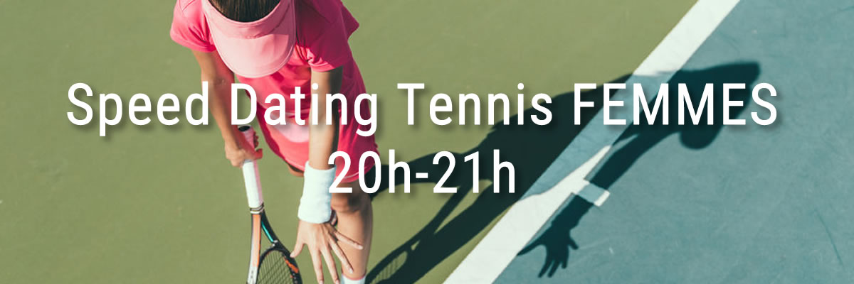speed-dating-tennis-femmes-20h-21h