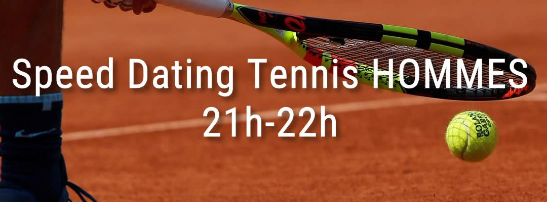 Speed dating tennis hommes – 21h-22h