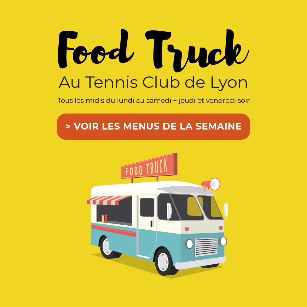Foodtruck au Tennis Club de Lyon : Semaine du 6 juillet