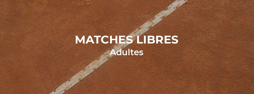 Matches libres adultes